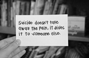 Suicide-doesnt-take-away-the-pain